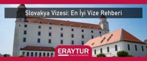 Slovakya vizesi en iyi vize rehberi