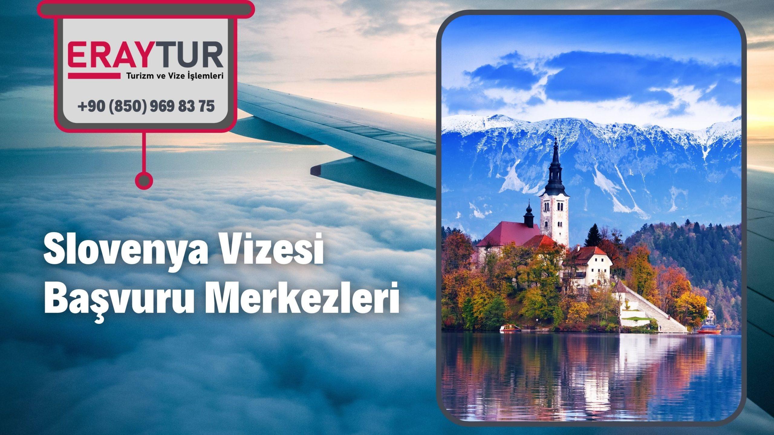 Slovenya Vizesi Başvuru Merkezleri