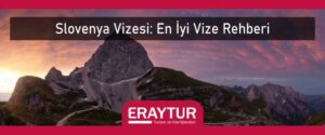 Slovenya vizesi en iyi vize rehberi