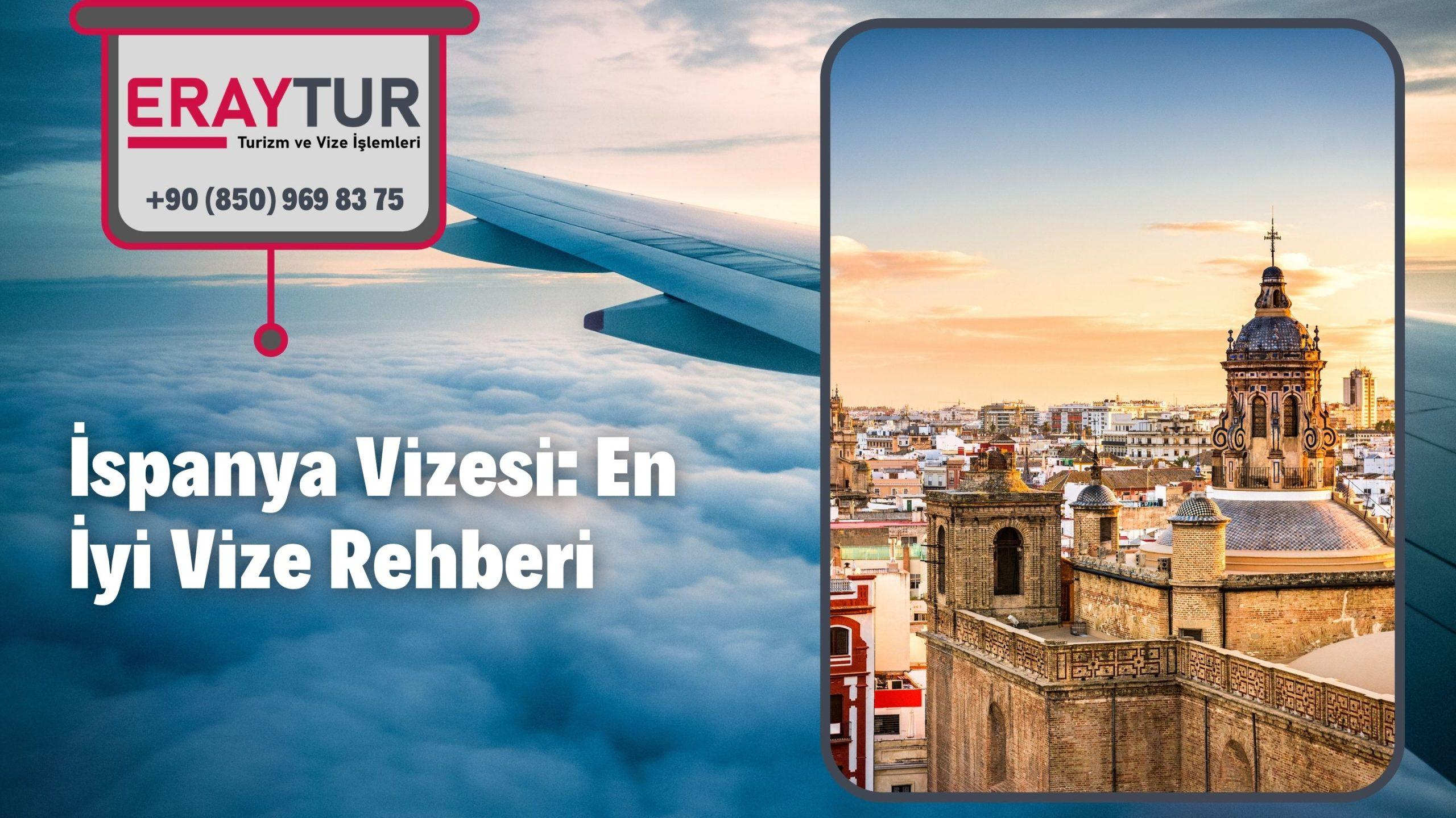 İspanya Vizesi: En İyi Vize Rehberi 2021