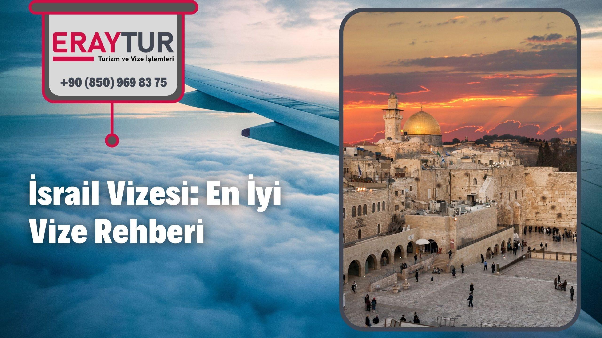 İsrail Vizesi: En İyi Vize Rehberi 2021
