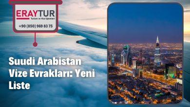 Suudi Arabistan Vize Evrakları: Yeni Liste [2021]
