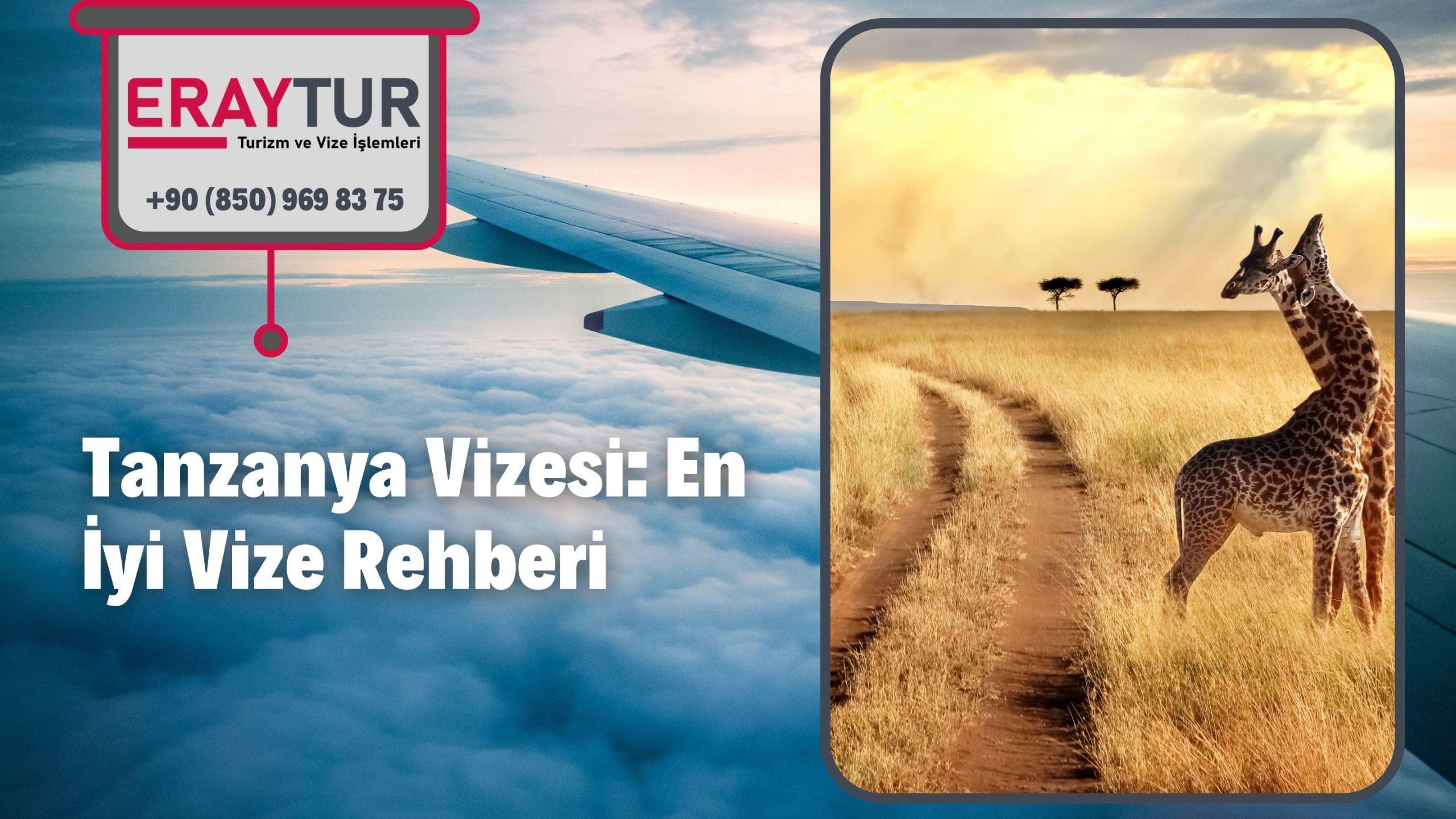 Tanzanya Vizesi: En İyi Vize Rehberi 2021