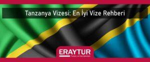 Tanzanya vizesi en iyi vize rehberi
