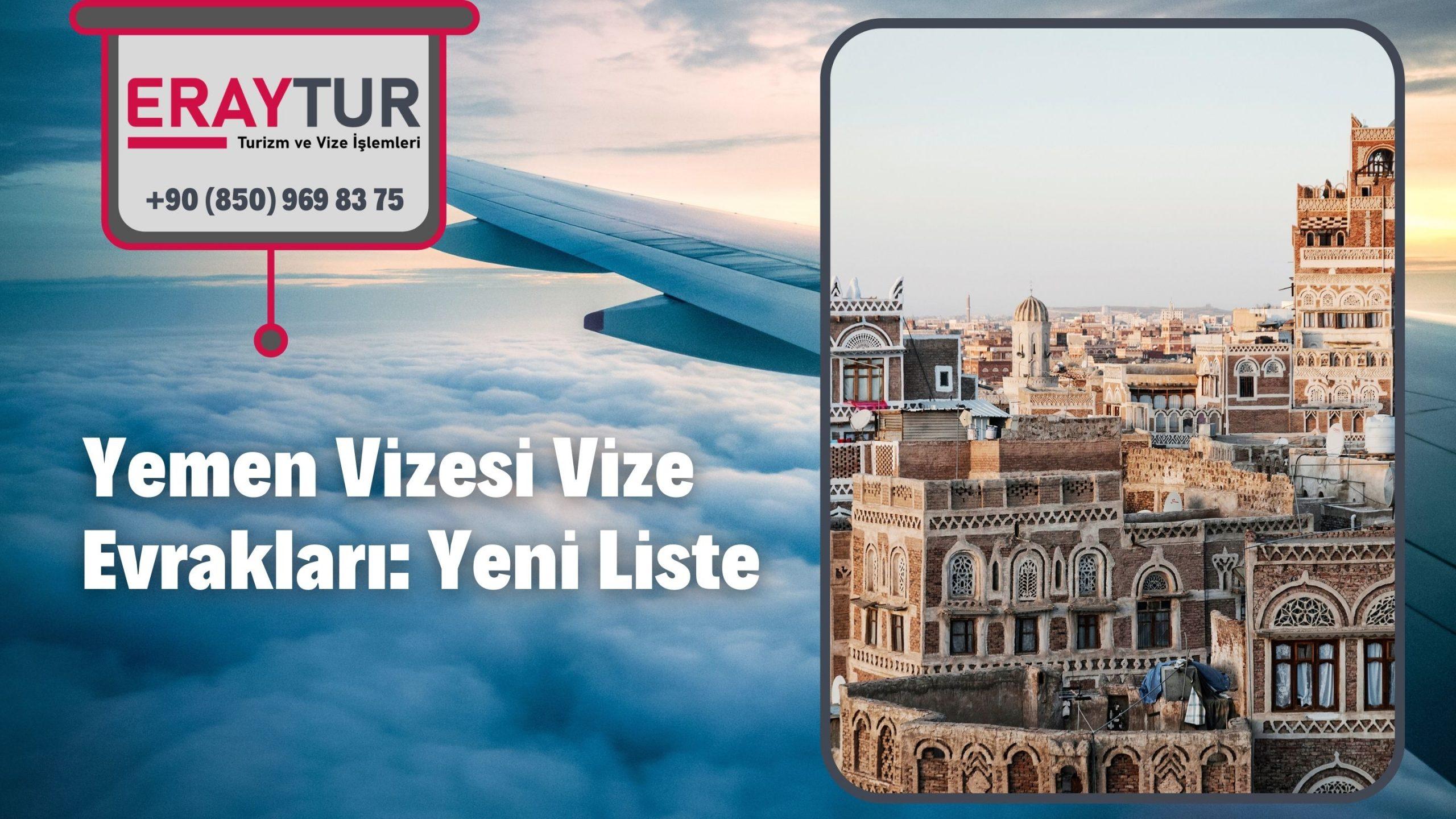Yemen Vizesi Vize Evrakları: Yeni Liste [2021] 1 – yemen vizesi vize evraklari yeni liste 2021 1 scaled