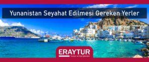 Yunanistan seyahat edilmesi gereken yerler