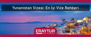 Yunanistan vizesi en iyi vize rehberi