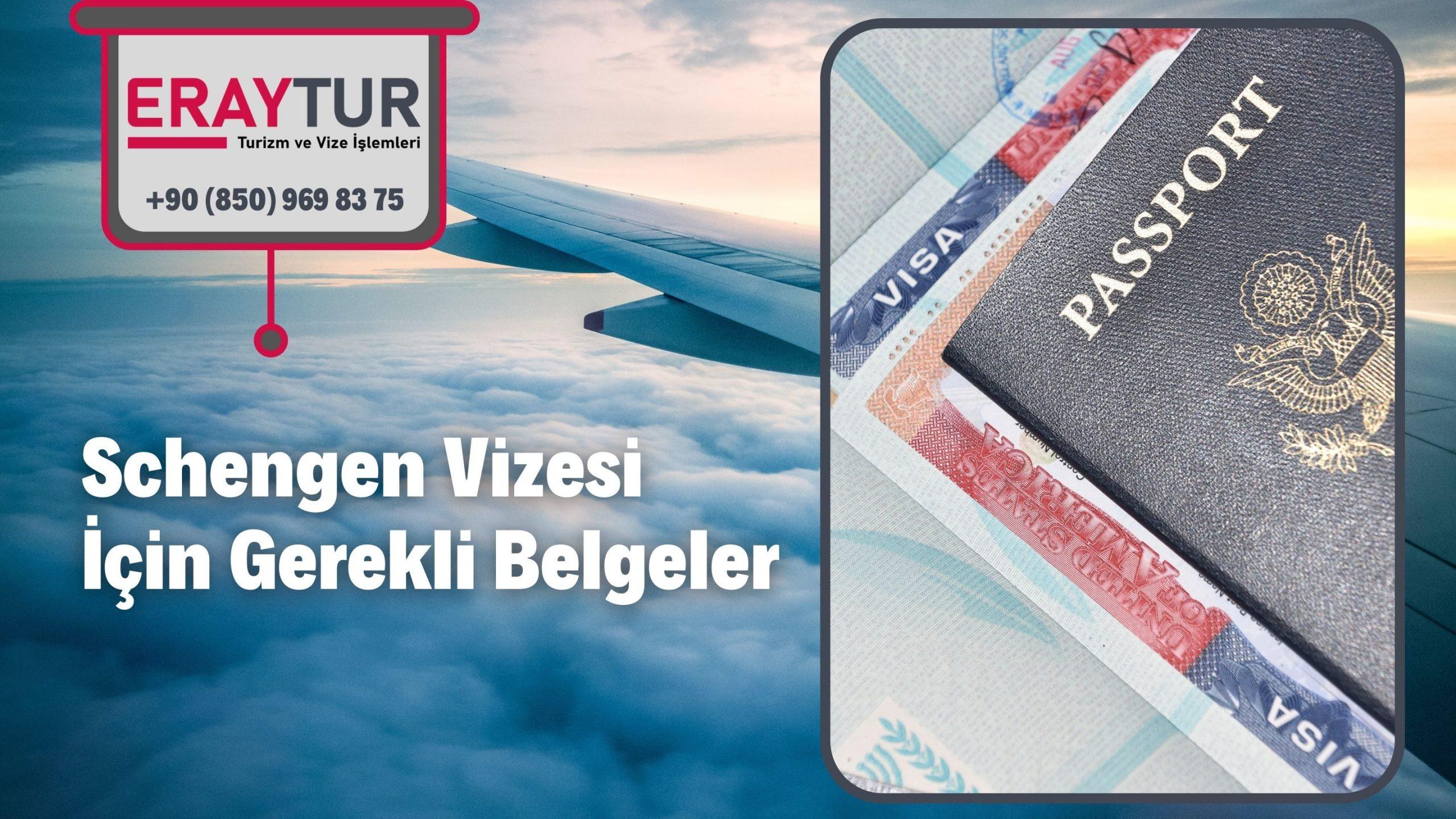 Schengen Vizesi İçin Gerekli Belgeler