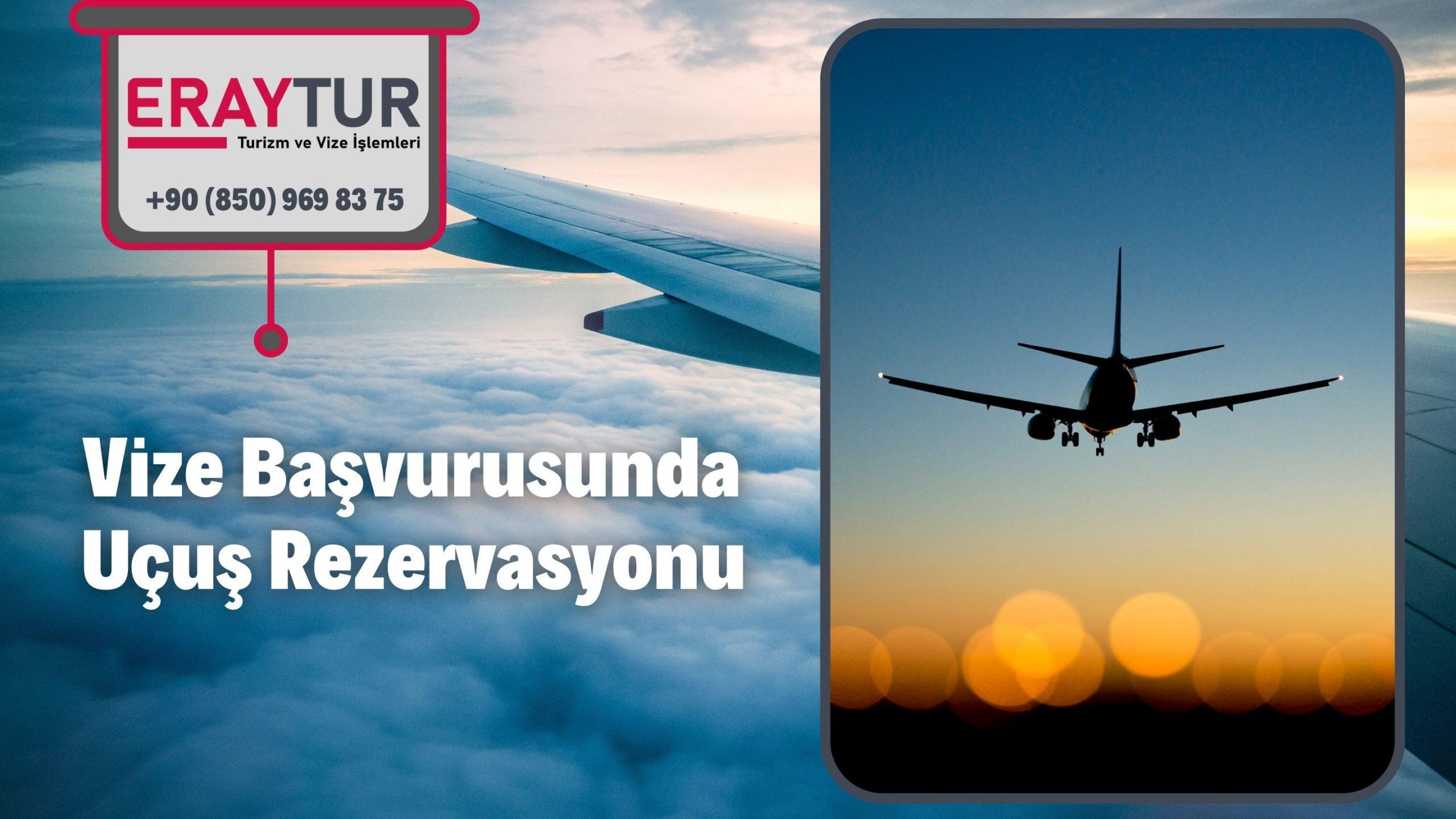 Vize Başvurusunda Uçuş Rezervasyonu