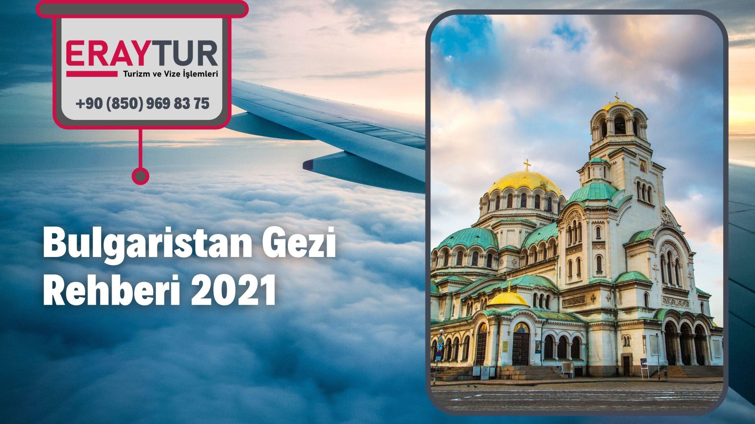 Bulgaristan Gezi Rehberi 2021