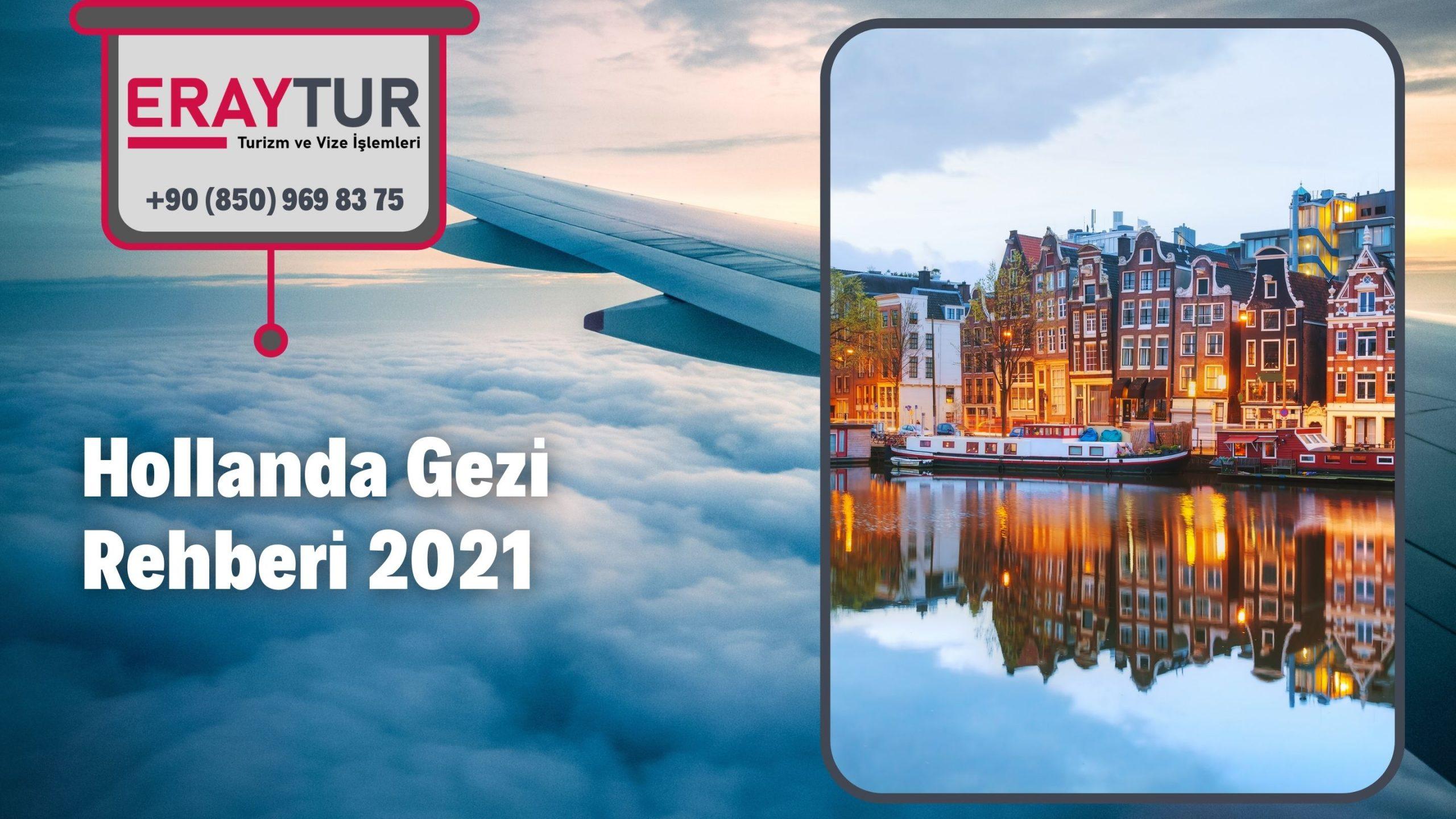 Hollanda Gezi Rehberi 2021