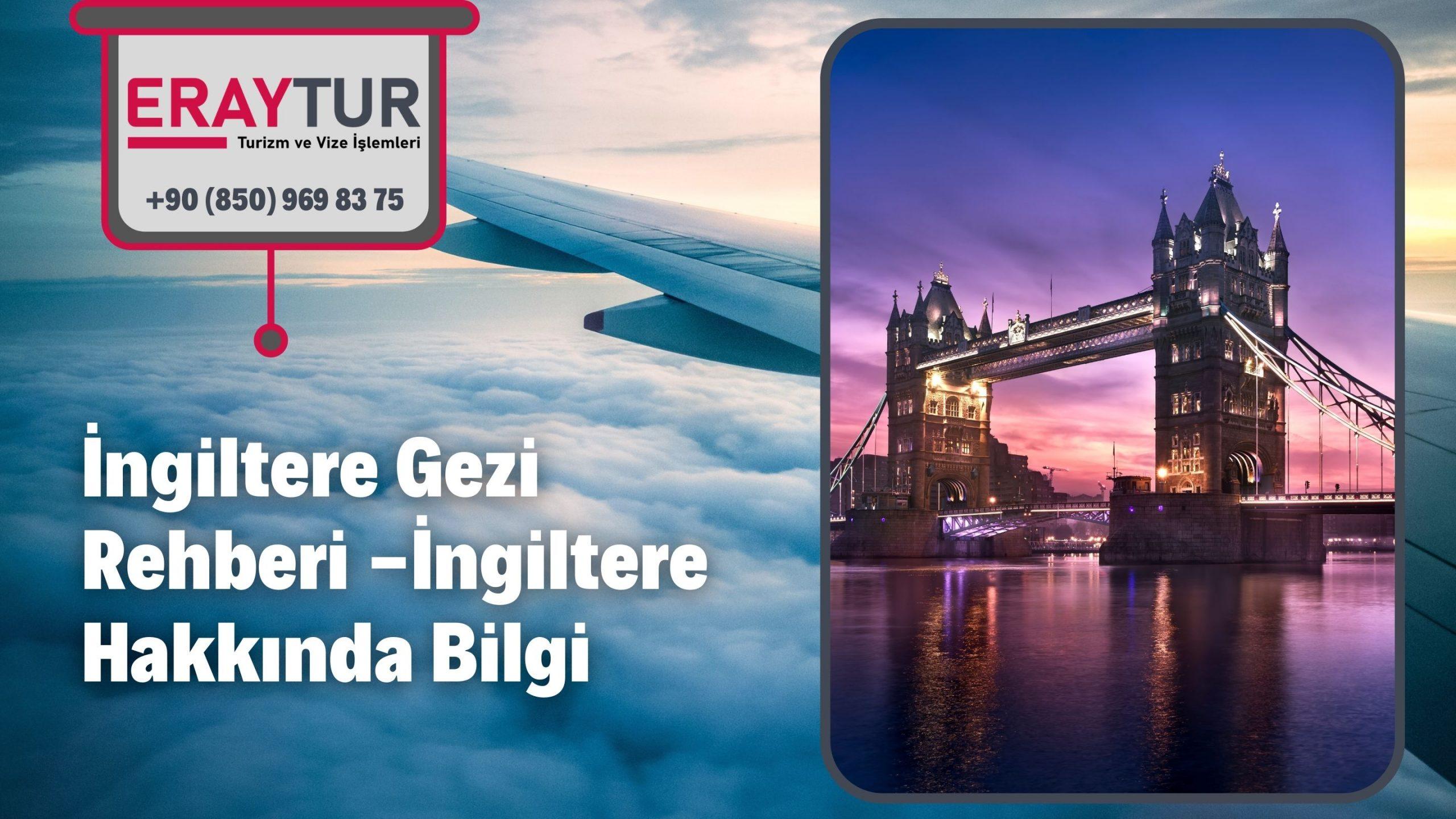 İngiltere Gezi Rehberi 2021-İngiltere Hakkında Bilgi