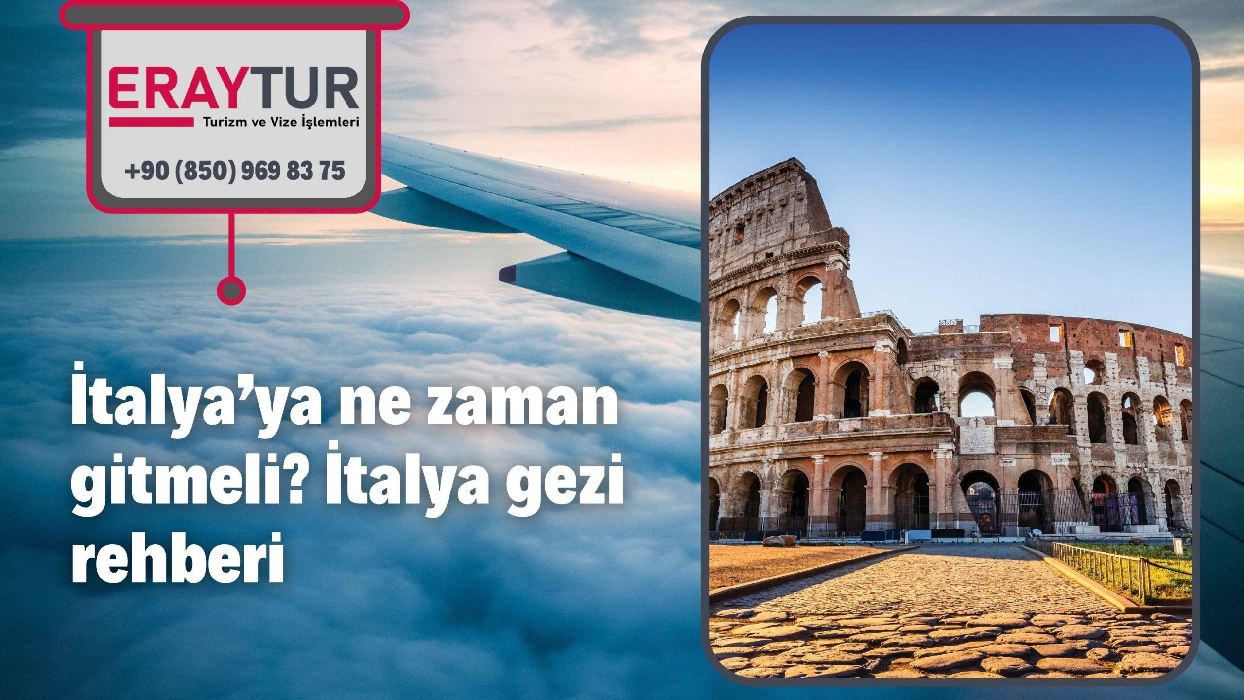 İtalya'ya ne zaman gitmeli? İtalya gezi rehberi-2021