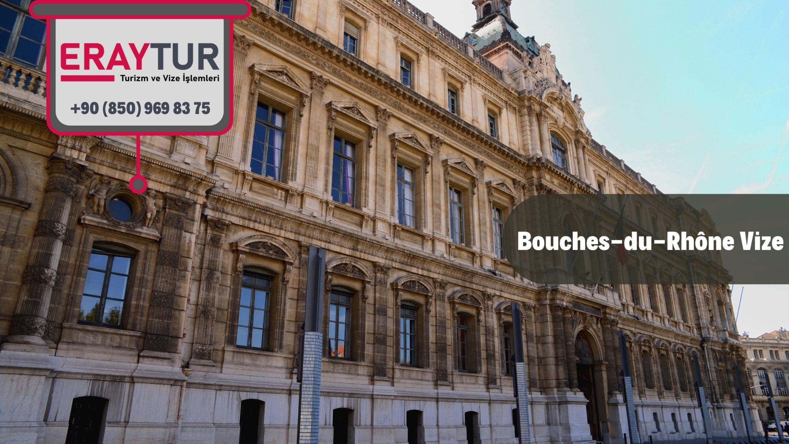 Fransa Bouches- Du- Rhone Vize Başvurusu