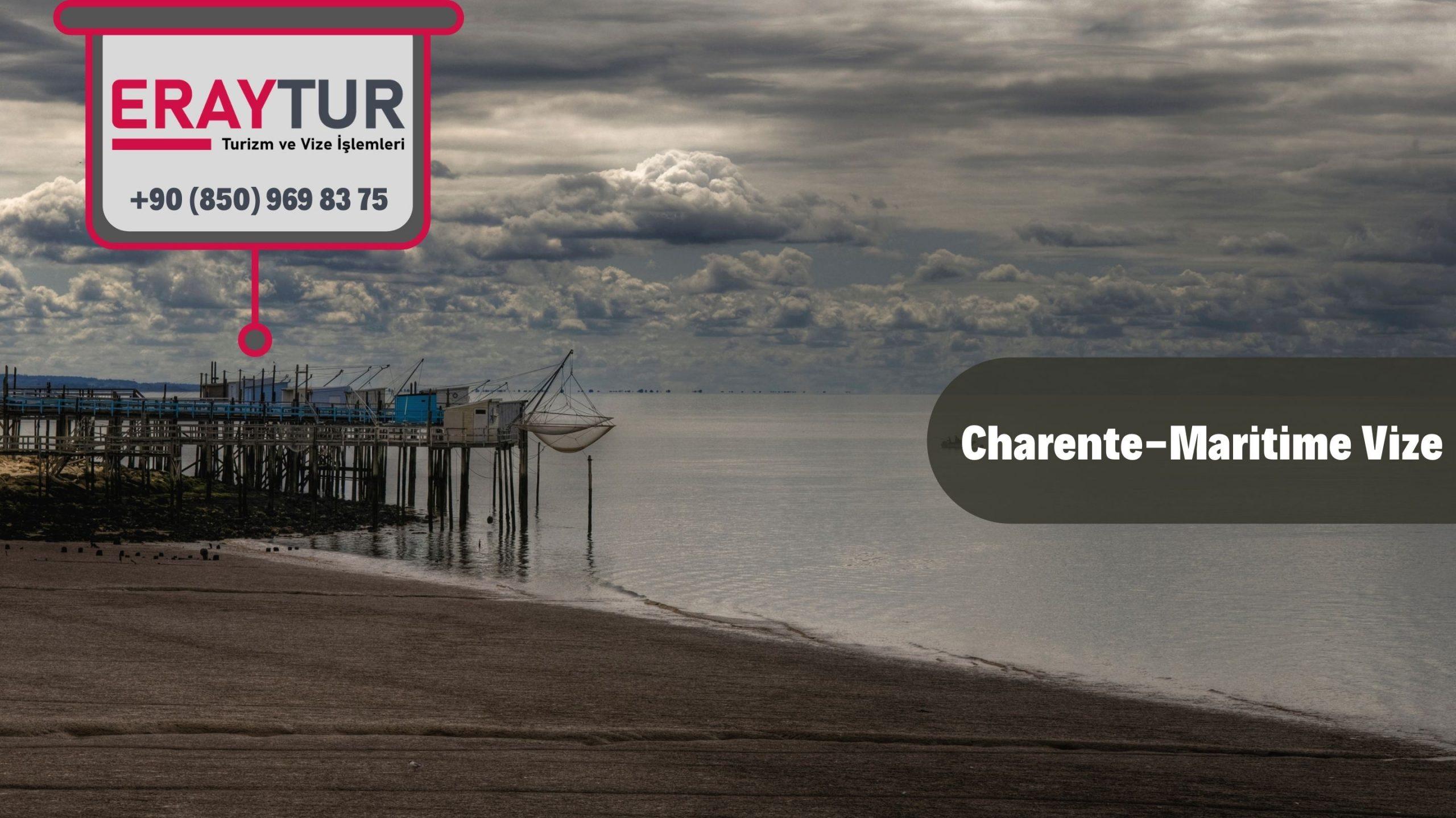 Fransa Charente- Maritime Vize Başvurusu