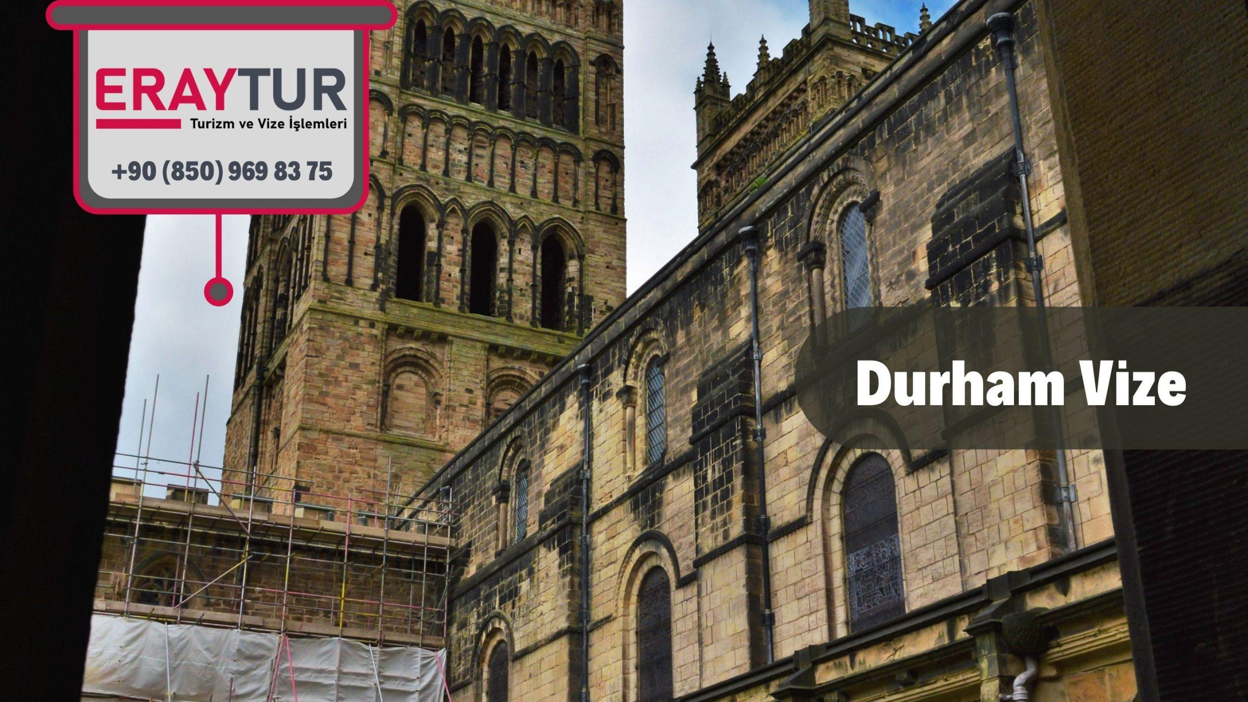 İngiltere Durham Vize Başvurusu