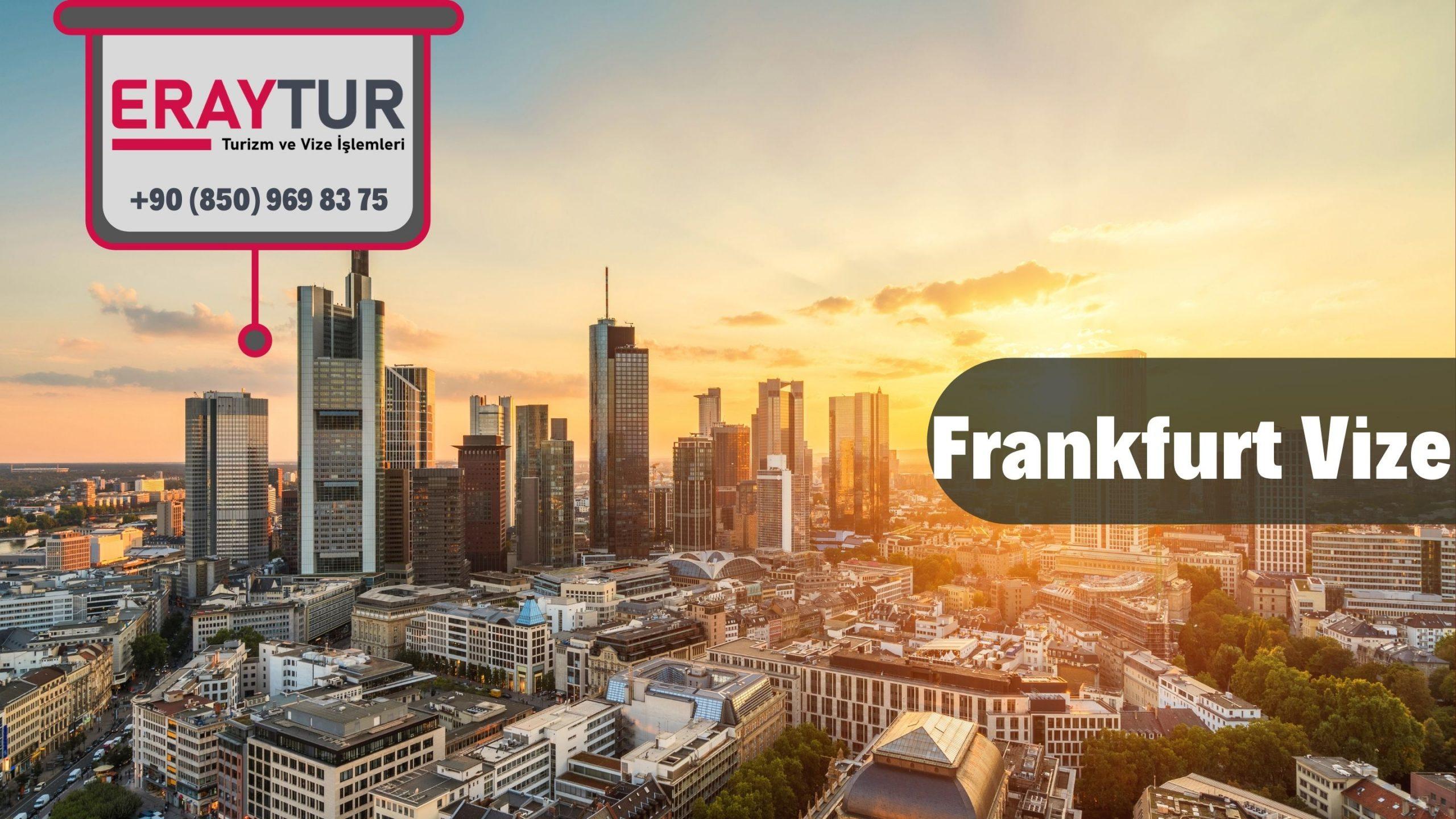 Almanya Frankfurt Vize Başvurusu