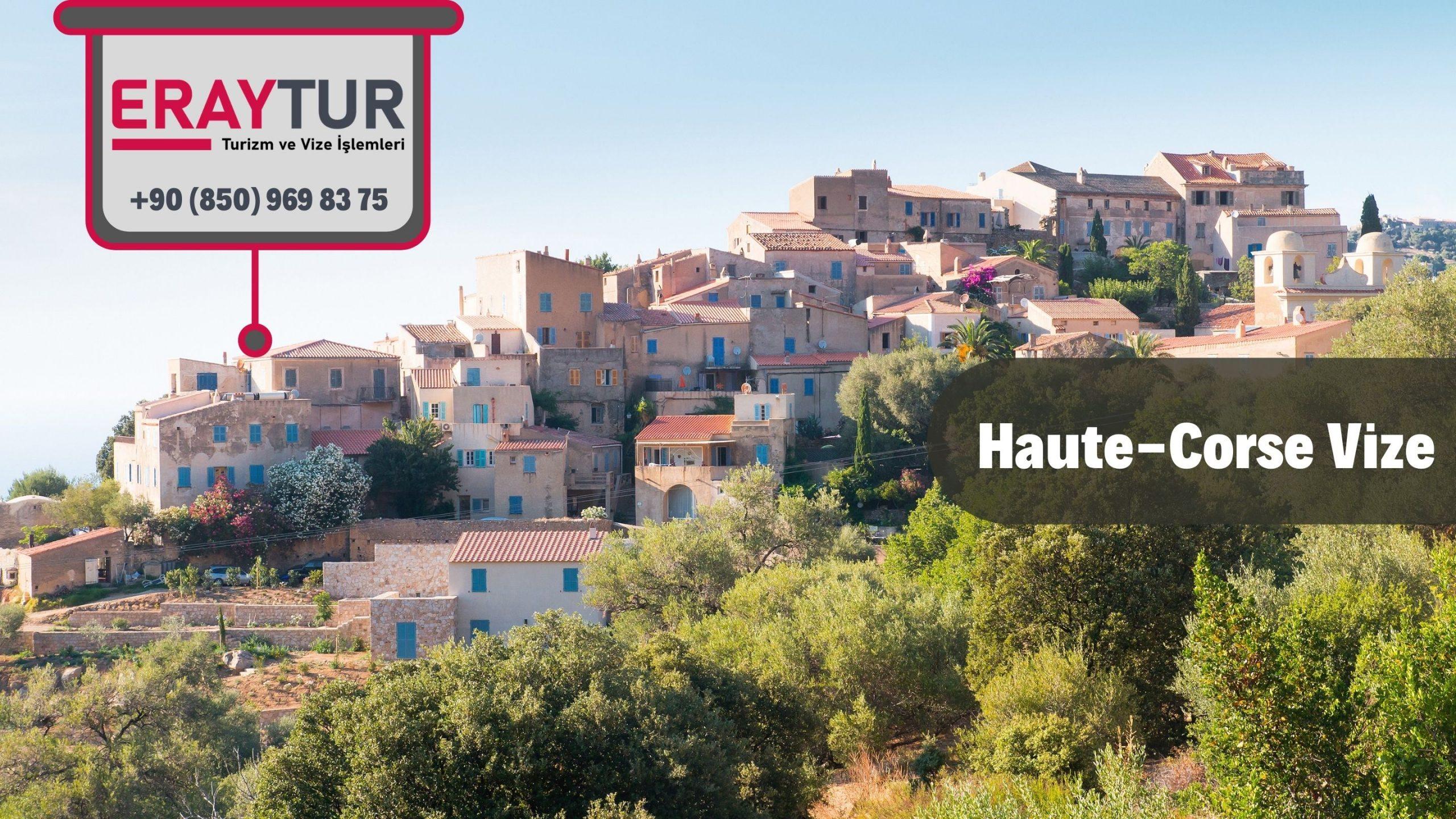 Fransa Haute- Corse Vize Başvurusu