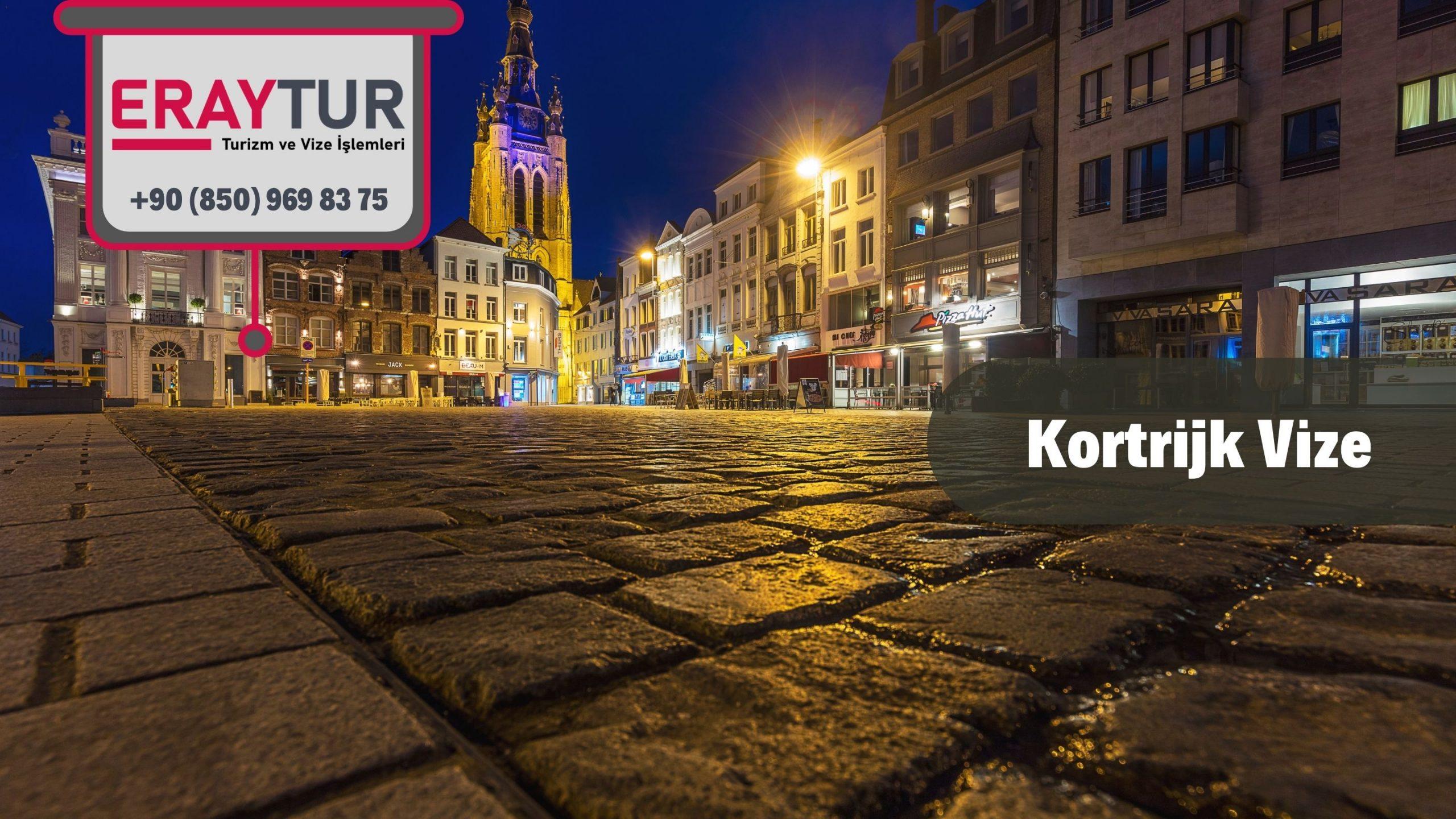 Belçika Kortrijk Vize Başvurusu