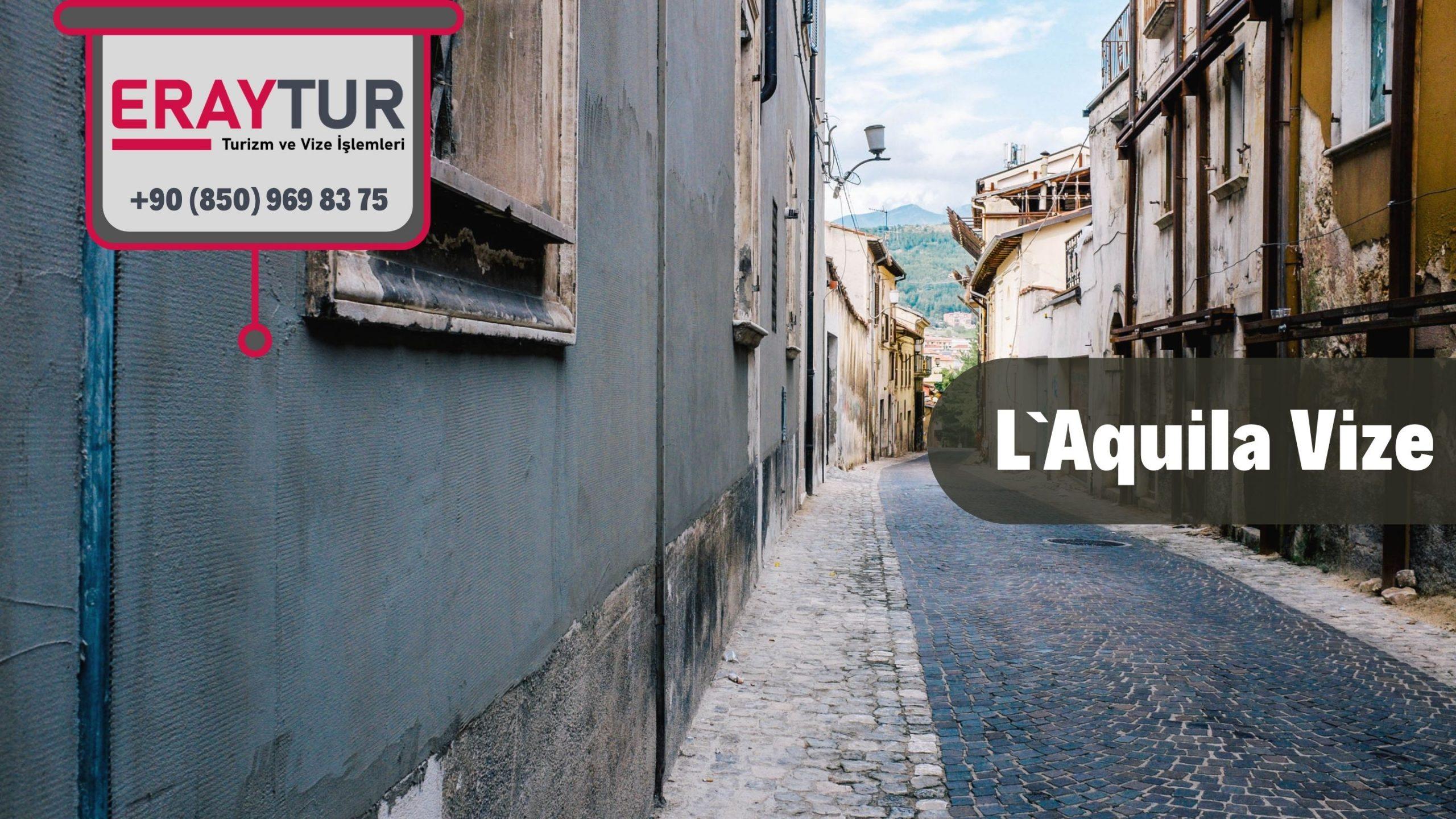 İtalya L`Aquila Vize Başvurusu