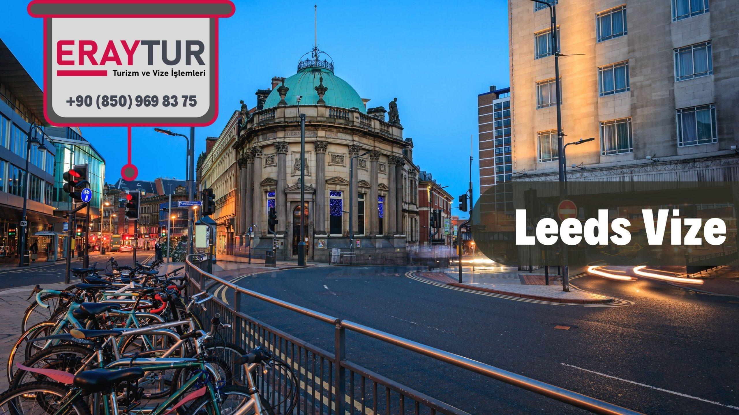 İngiltere Leeds Vize Başvurusu