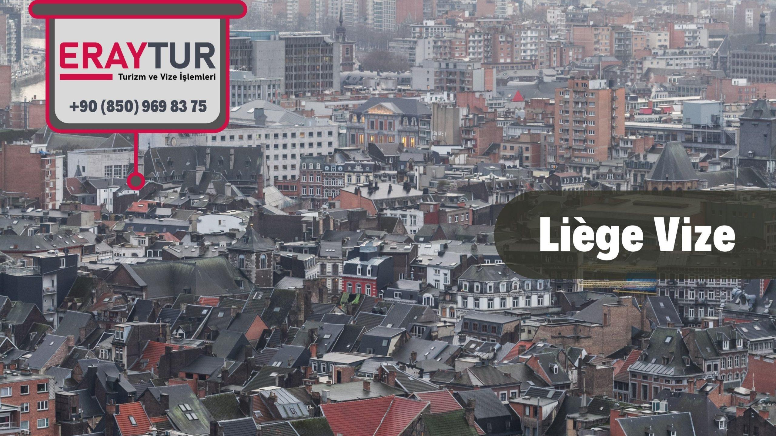 Belçika Liege Vize Başvurusu