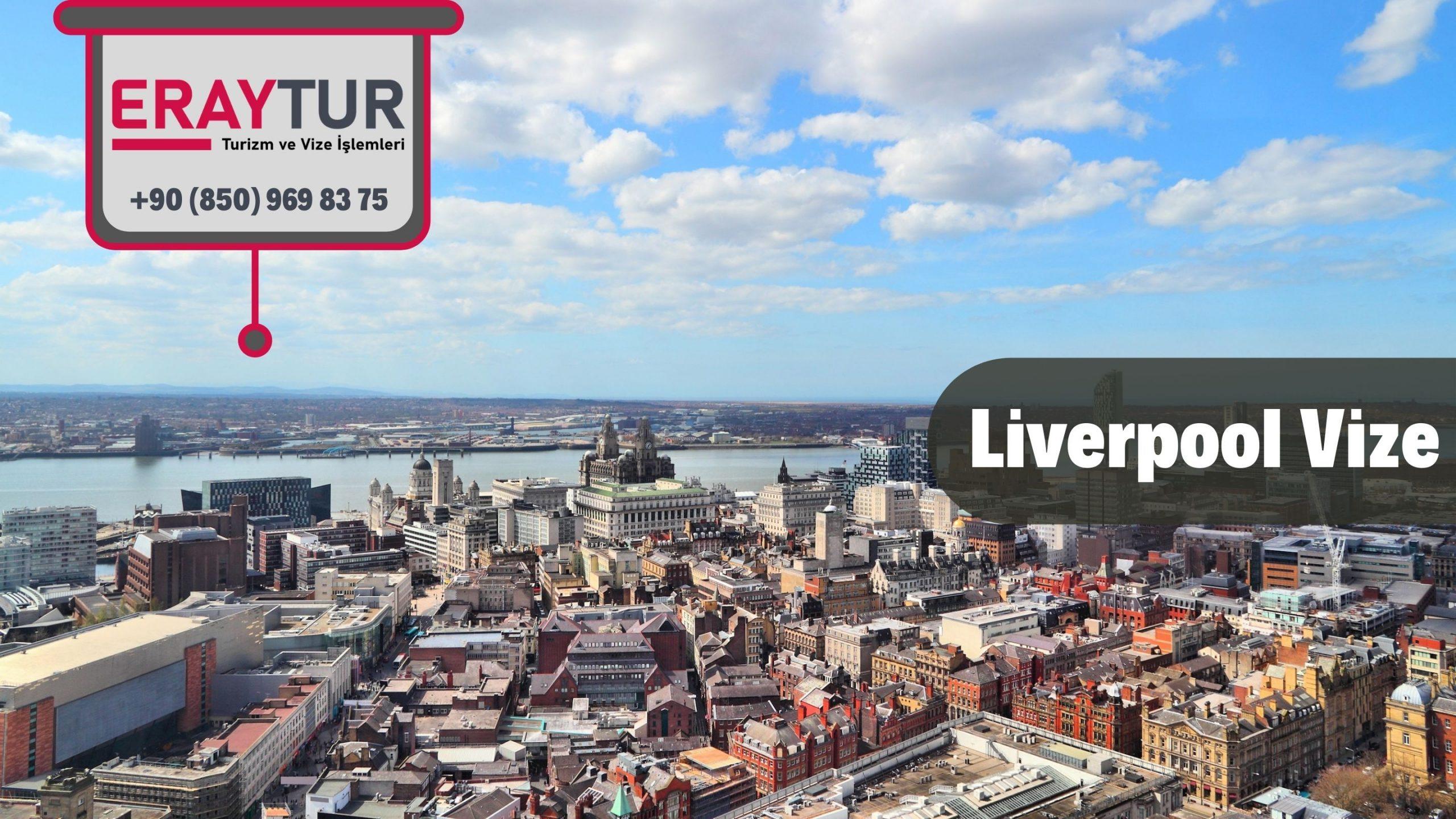İngiltere Liverpool Vize Başvurusu