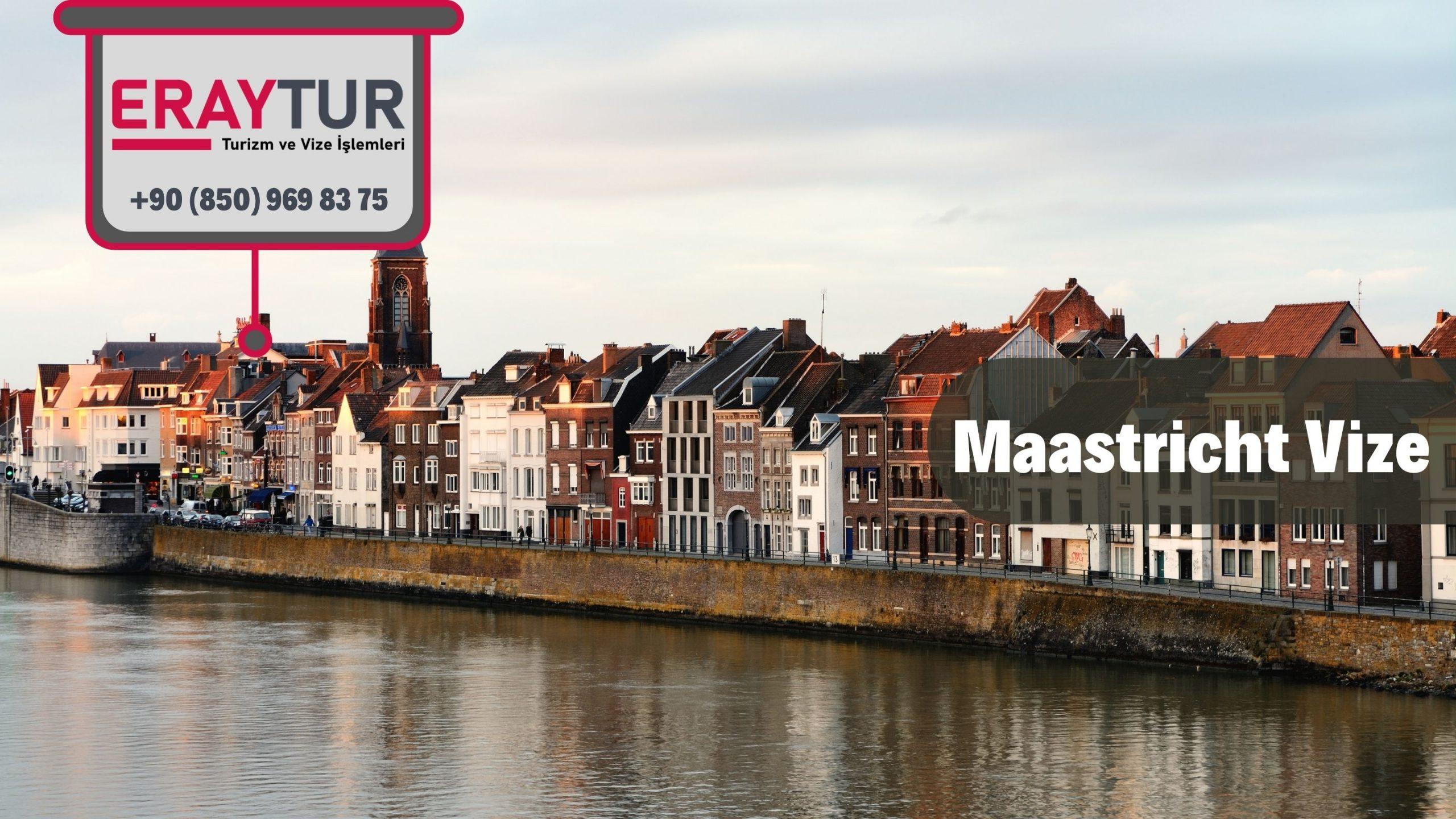 Hollanda Maastricht Vize Başvurusu