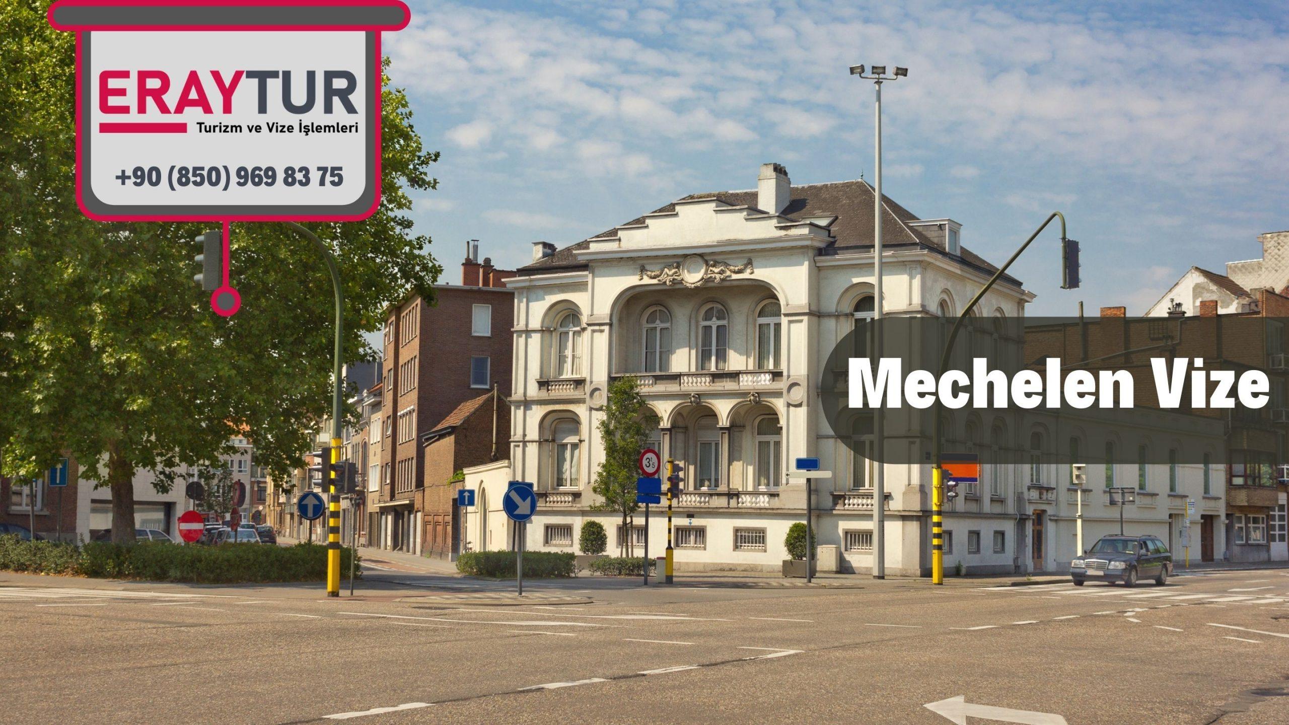 Belçika Mechelen Vize Başvurusu