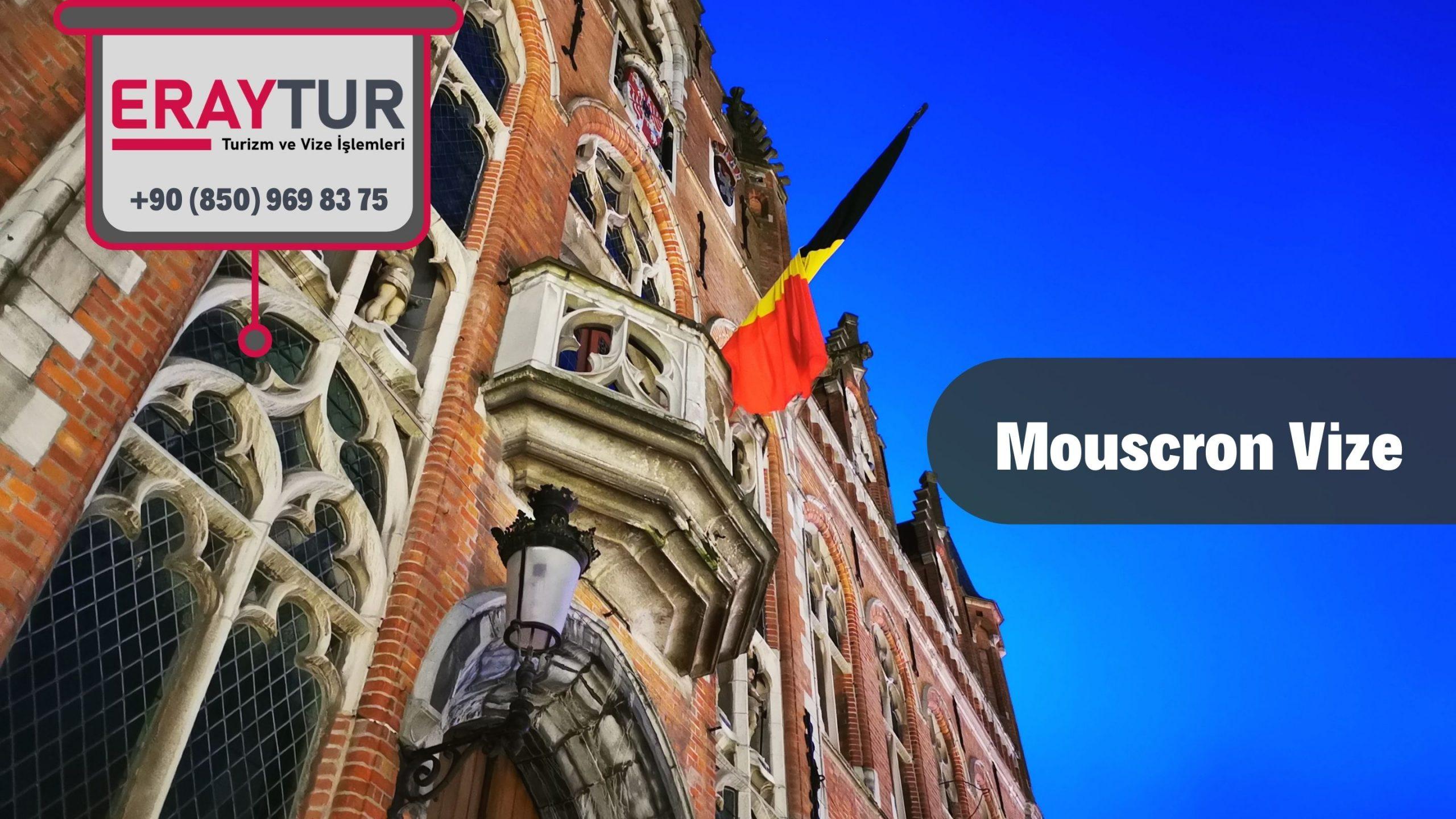 Belçika Mouscron Vize Başvurusu