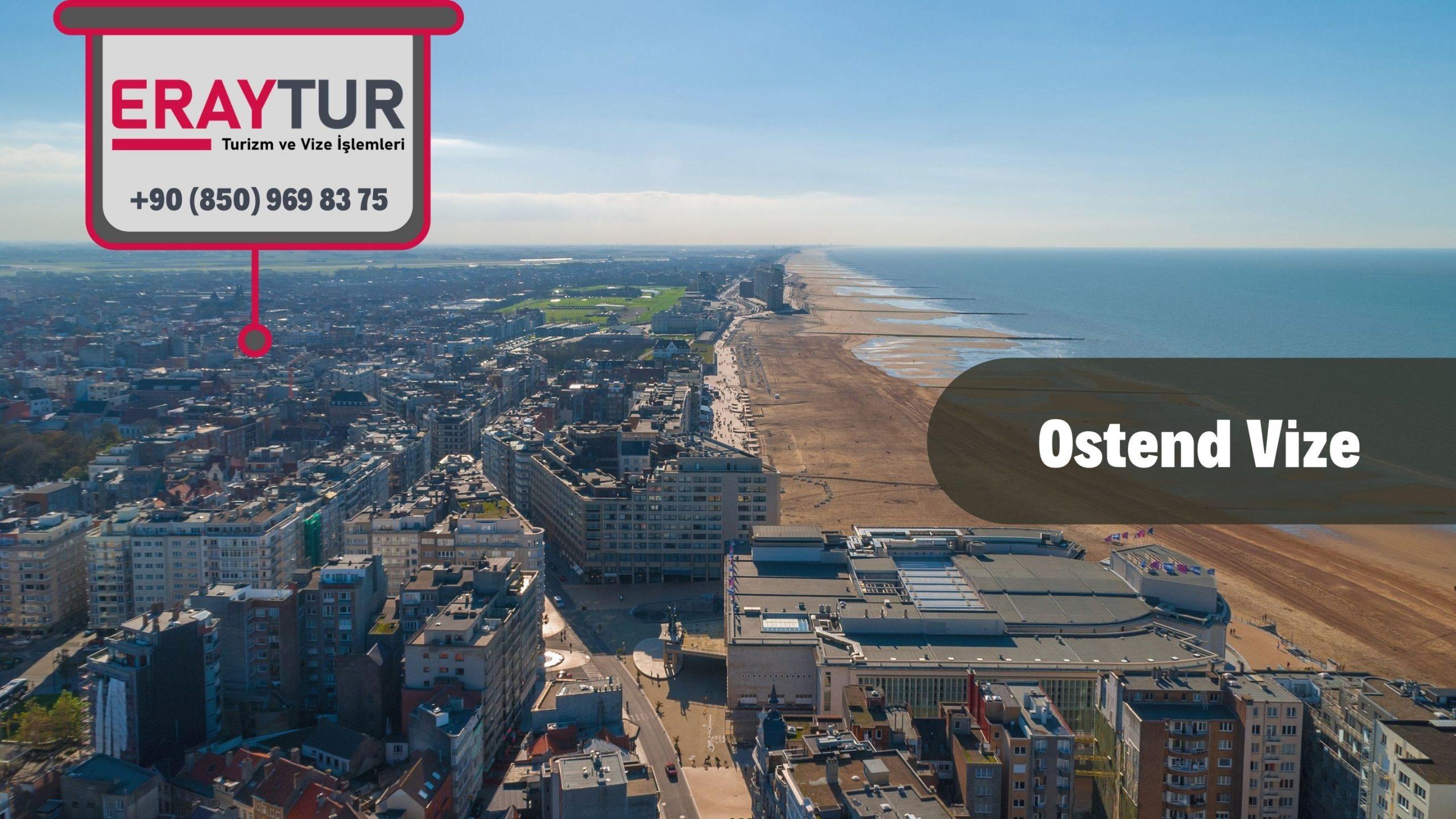 Belçika Ostend Vize Başvurusu