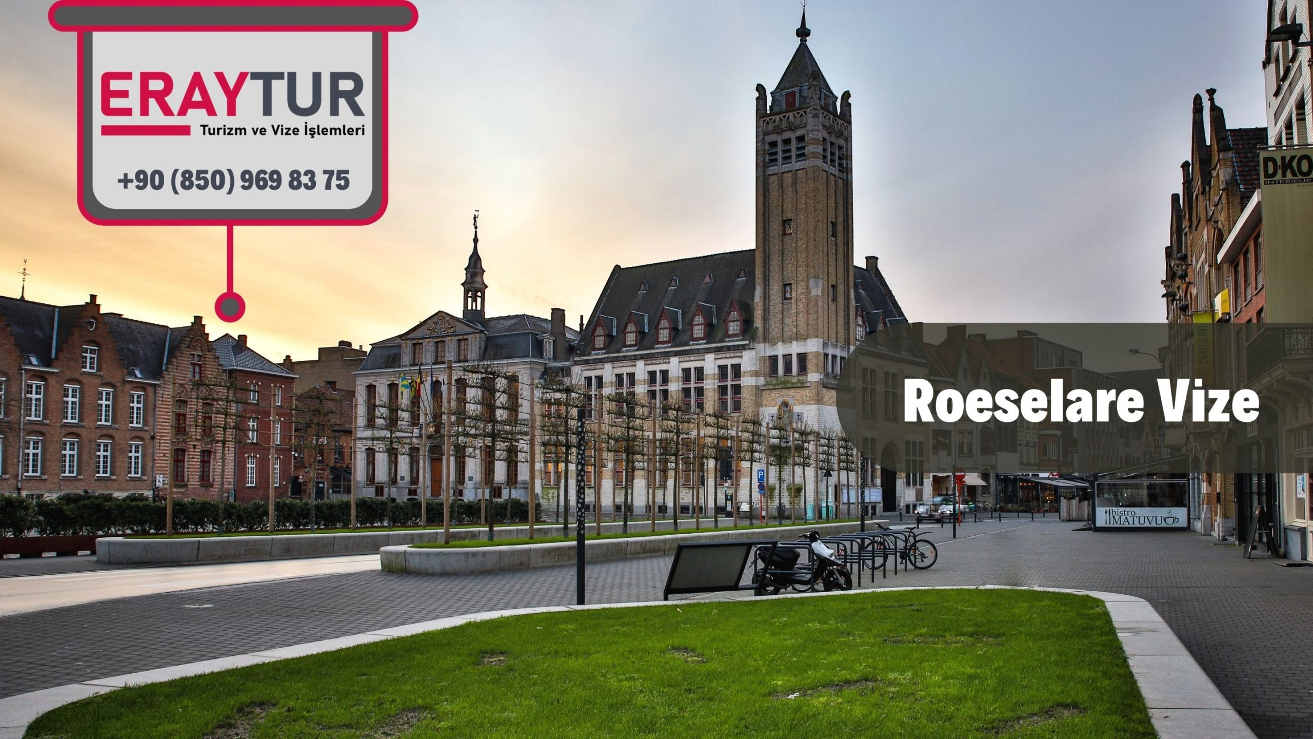 Belçika Roeselare Vize Başvurusu