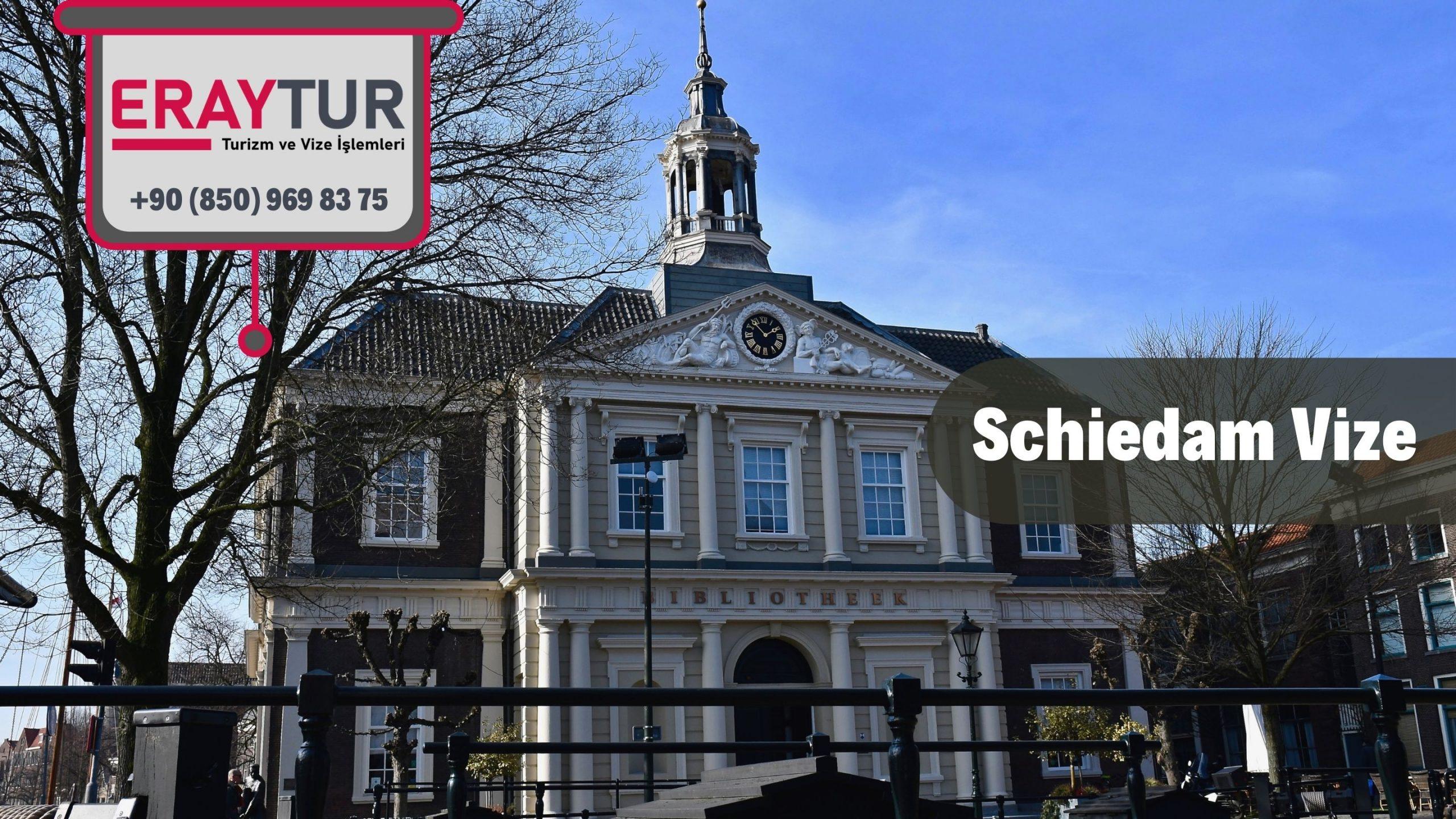 Hollanda Schiedam Vize Başvurusu