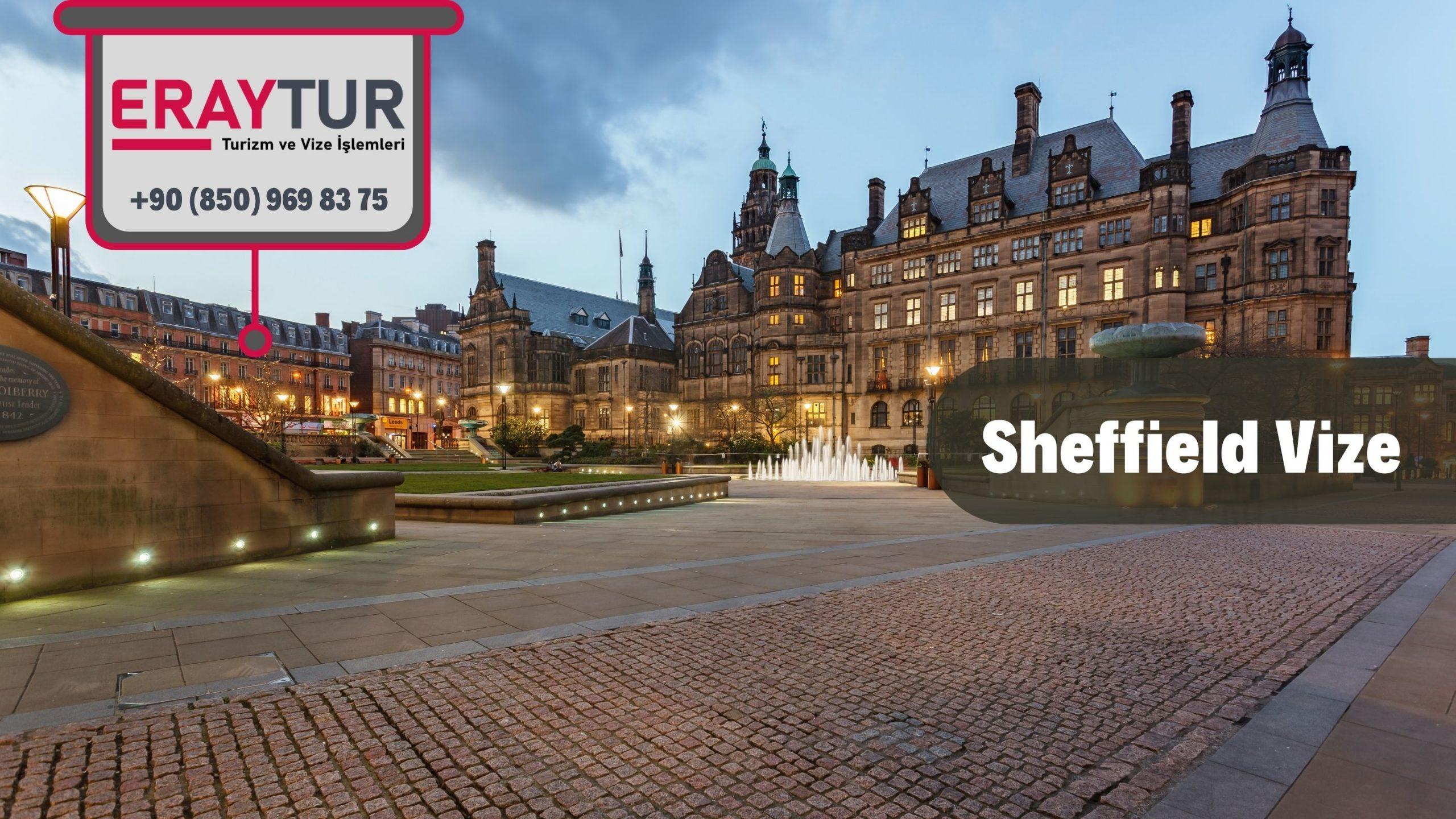 İngiltere Sheffield Vize Başvurusu