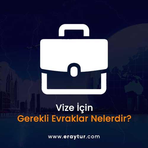 Global Vize Hizmetleri ve Vize İşlemleri 1 – vize icin gerekli evraklar